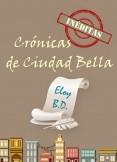 Crónicas inéditas de Ciudad Bella