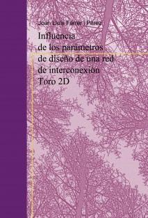 Influencia de los parametros de diseño de una red de interconexión Toro 2D