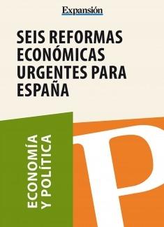 Seis reformas económicas urgentes para España