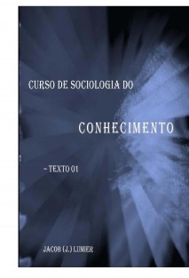 sociologia do conhecimento essay Get this from a library the manufacture of knowledge : an essay on the constructivist and contextual nature of science [k knorr-cetina].