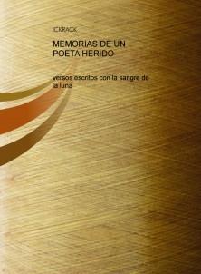 MEMORIAS DE UN POETA HERIDO