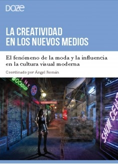 La creatividad en los Nuevos Medios. El fenómeno de la moda y la influencia en la cultura visual moderna