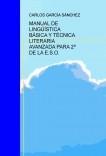 MANUAL DE LINGÜÍSTICA BÁSICA Y TÉCNICA LITERARIA AVANZADA PARA 2º DE LA E.S.O.