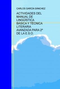ACTIVIDADES DEL MANUAL DE LINGÜÍSTICA BÁSICA Y TÉCNICA LITERARIA AVANZADA PARA 2º DE LA E.S.O.