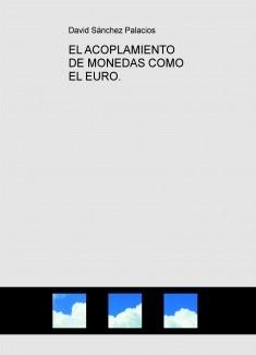 EL ACOPLAMIENTO DE MONEDAS COMO EL EURO.