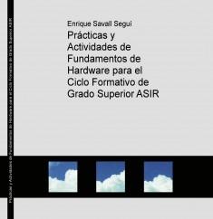 Prácticas y Actividades de  Fundamentos de Hardware para el Ciclo Formativo  de Grado Superior ASIR