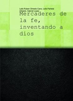 Mercaderes de la fe, inventando a dios