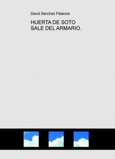 HUERTA DE SOTO SALE DEL ARMARIO.