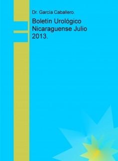 Boletín Urológico Nicaraguense Julio 2013.