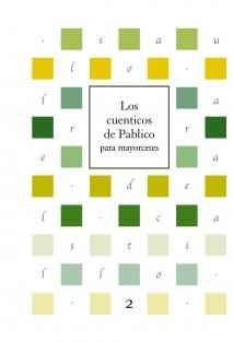 Los cuenticos de Pablico para mayorcetes (vol. 2)