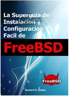 LA SUPER GUIA DE INSTALACION FACIL DE FREEBSD