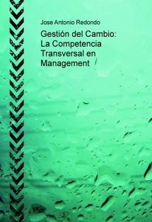 Gestión del Cambio: La Competencia Transversal en Management