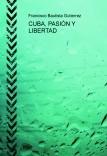 CUBA, PASIÓN Y LIBERTAD