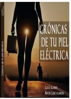 Cronicas de tu pìel electrica