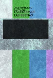 LA SEÑORA DE LAS BESTIAS