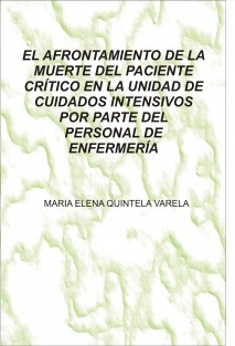 EL AFRONTAMIENTO DE LA MUERTE DEL PACIENTE CRÍTICO EN LA UNIDAD DE CUIDADOS INTENSIVOS POR PARTE DEL PERSONAL DE ENFERMERÍA