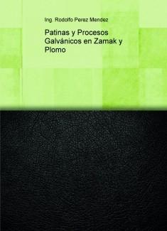Patinas y Procesos Galvánicos en Zamak y Plomo