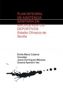 PLAN INTEGRAL DE ASISTENCIA SANITARIA EN MACROEVENTOS DEPORTIVOS Estadio Olímpico de Sevilla