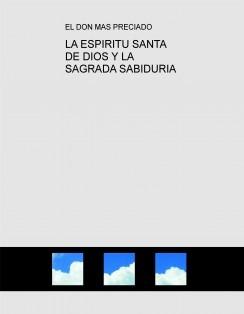 LA ESPIRITU SANTA DE DIOS Y LA SAGRADA SABIDURIA