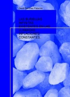 LAS BURBUJAS INFINITAS EXISTENTES EN LAS LLAMADAS INFLACIONES CONSTANTES.