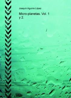 Micro-planetas. Vol. 1 y 2.