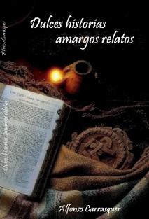 DULCES HISTORIAS AMARGOS RELATOS