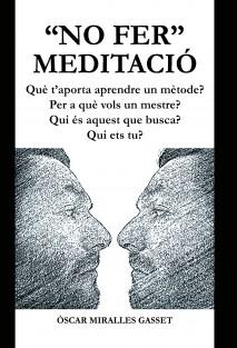 """""""no fer"""" meditació"""