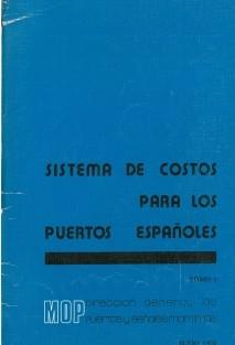 SISTEMA DE COSTOS PARA LOS PUERTOS ESPAÑOLES - TOMO I