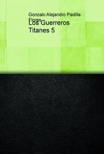 Los Guerreros Titanes 5