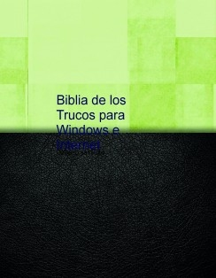 Biblia de los Trucos para Windows e Internet
