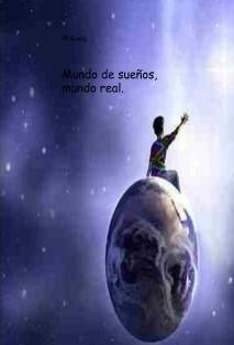 Mundo de sueños, mundo real.