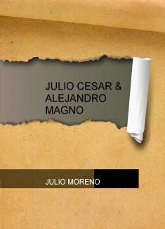 JULIO CESAR & ALEJANDRO MAGNO