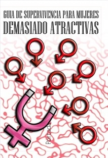 Guía de supervivencia para mujeres demasiado atractivas (Libro en blanco 250 páginas)