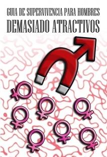 Guía de supervivencia para hombres demasiado atractivos (Libro en blanco 250 páginas)
