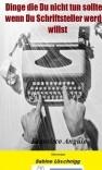 Dinge die Du nicht tun solltest, wenn Du Schriftsteller werden willst