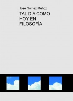 TAL DÍA COMO HOY EN FILOSOFÍA
