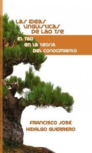 El Tao en la teoría del conocimiento. Las ideas lingüísticas de Lao Tse.