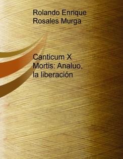 Canticum X Mortis: Analuo, la liberación