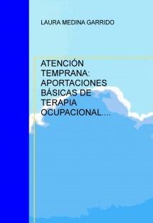ATENCIÓN TEMPRANA: APORTACIONES BÁSICAS DE TERAPIA OCUPACIONAL.