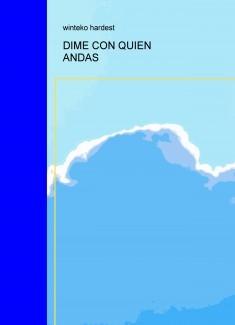 DIME CON QUIEN ANDAS