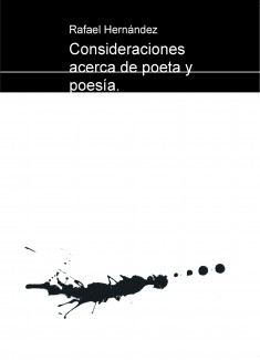 Consideraciones acerca de poeta y poesía.