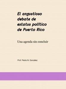 El angustioso debate de estatus político de Puerto Rico