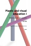 Plastic and visual education I. Notebook for art lessons