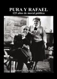 Pura y Rafael, 125 años de moral pública