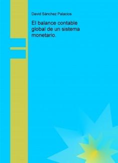 El balance contable global de un sistema monetario.