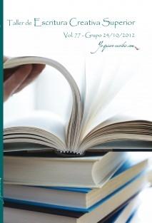 "Taller de Escritura Creativa Superior Vol. 77 - Grupo 24/10/2012. ""YoQuieroEscribir.com"""