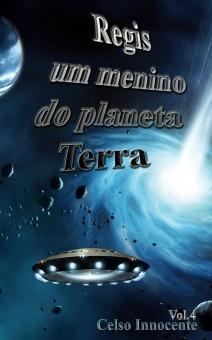 REGIS UM MENINO DO PLANETA TERRA