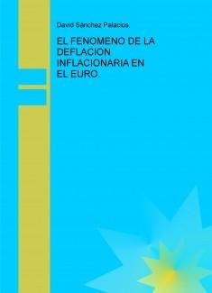 EL FENOMENO DE LA DEFLACION INFLACIONARIA EN EL EURO.