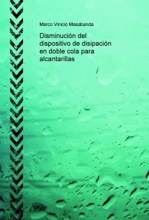 Disminución del dispositivo de disipación en doble cola para alcantarillas