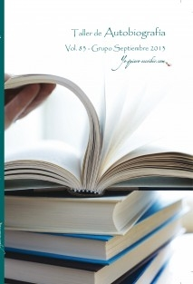 "Taller de Autobiografia - Vol. 83 – (Septiembre 2013) ""YoQuieroEscribir.com"""